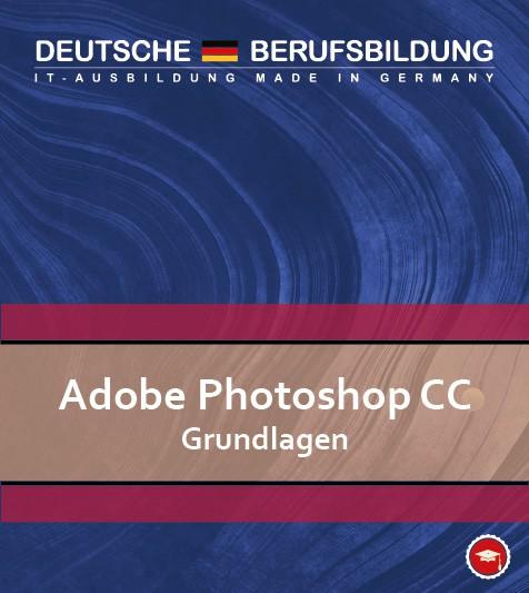 Adobe Photoshop CC Grundlagen