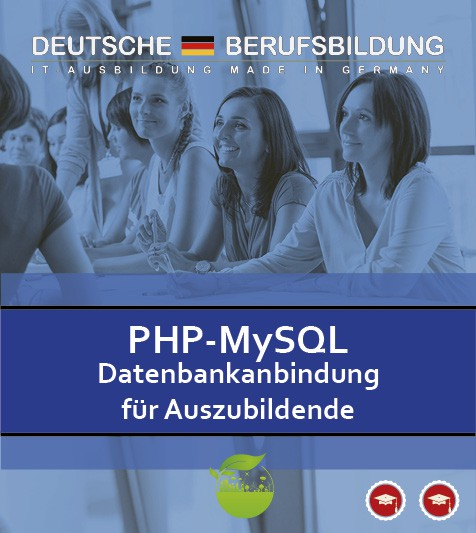PHP 7 MySQL Datenbankanbindung für Auszubildende