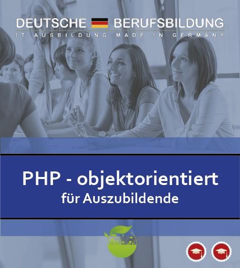 PHP 7 objektorientiert für Auszubildende